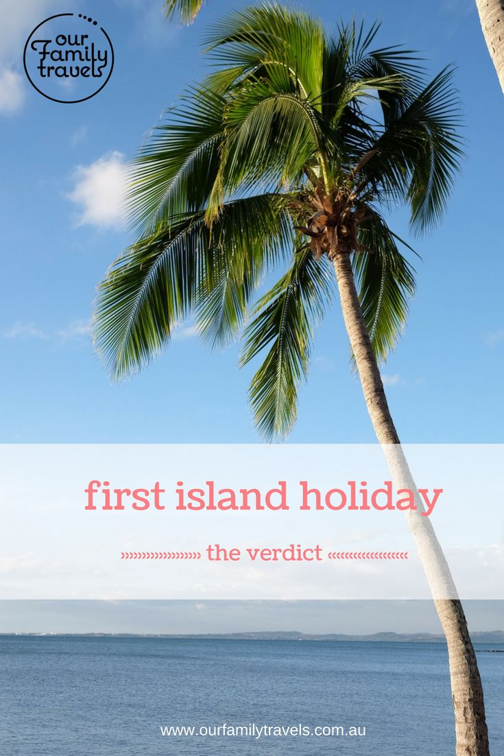 Read about our first island holiday experience as a family