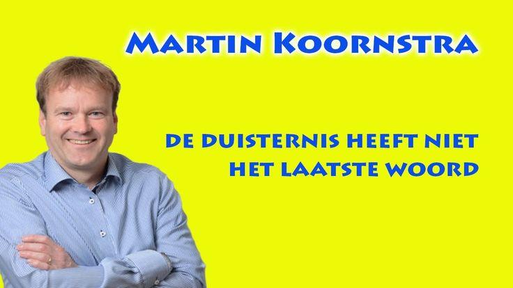 Martin Koornstra - De Duisternis Heeft Niet Het Laatste Woord
