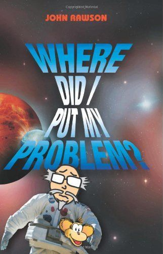Where Did I Put My Problem?, http://www.amazon.com/dp/9655502643/ref=cm_sw_r_pi_awdm_sPFSvb1W54S7H