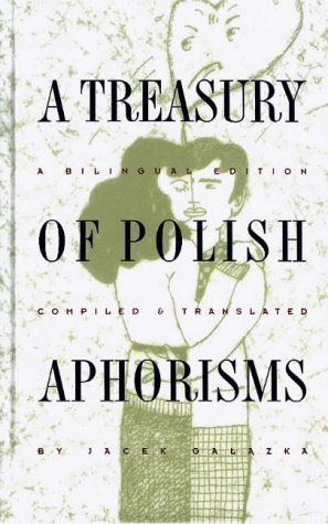 """A Treasury of Polish Aphorisms"" 