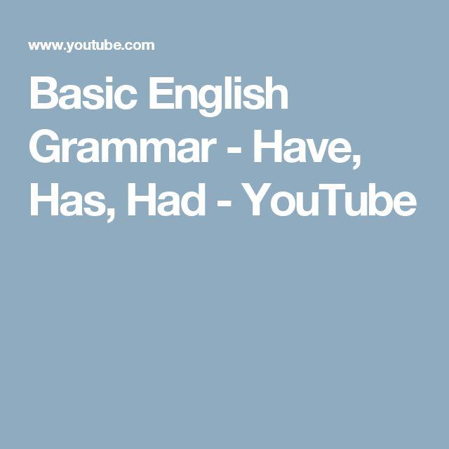 Basic English Grammar - Have, Has, Had - YouTube
