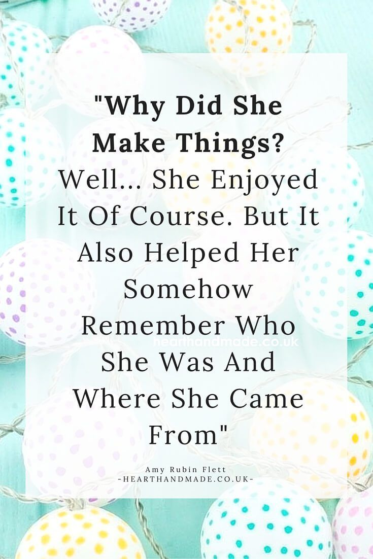 Why Did She Make Things- Well... She Enjoyed It Of Course. But It Also Helped Her Somehow Remember Who She Was And Where She Came From- 10 Easy Tips To Help You Boost Your Creativity - Assess your habits! You might be feeling pressure or not inspired enough to try something new. Let go and enjoy the process. It will help you free up more time to create the things you love. Self love is important during a creative rut.