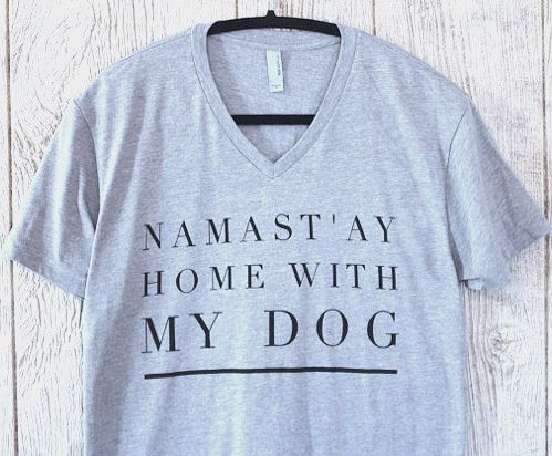 Namast'ay Home With My Dog- Short Sleeve V Neck - Treat Dreams