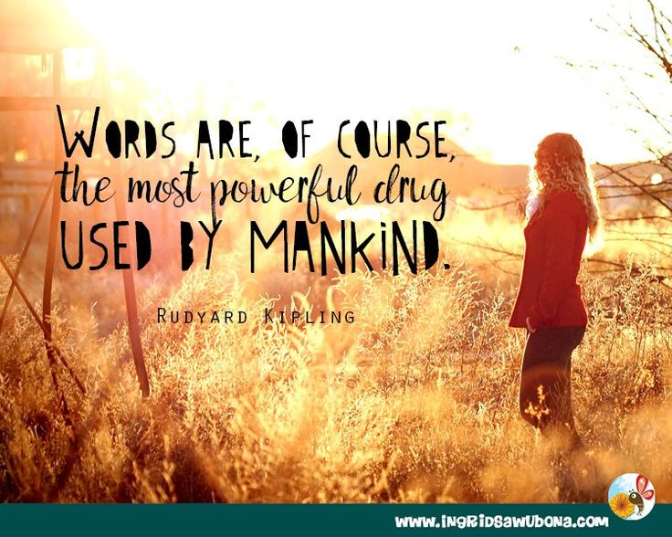 Author quote: Words are, of course, the most powerful drug used by mankind. Rudyard Kipling