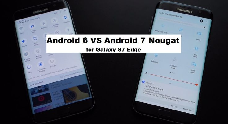 Android 7 vs Android 6 - on two Galaxy S7 Edge (G935F Exynos) Android 7 vs Android 6 - rulate în paralel pe două Galaxy S7 Edge (G935F Exynos)