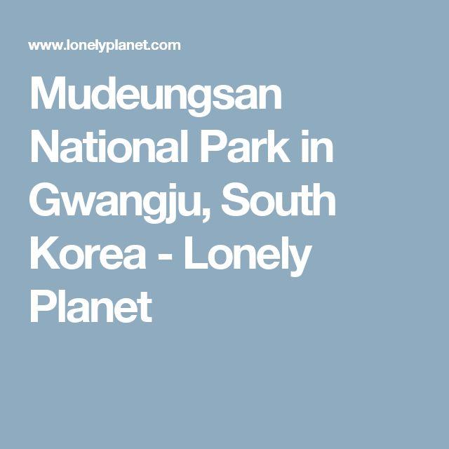 Mudeungsan National Park in Gwangju, South Korea - Lonely Planet