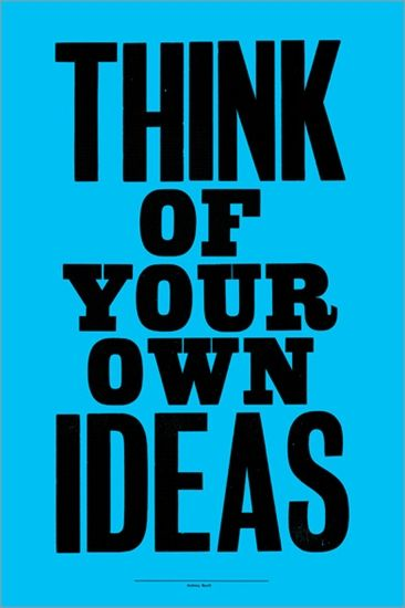 Anthony BurrillCopy Cat, Ideas, Inspiration, Picture-Black Posters, Quotes, Burrill Posters, Graphics Design, Anthony Burrill, Design Posters