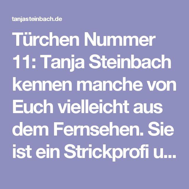 Türchen Nummer 11: Tanja Steinbach kennen manche von Euch vielleicht aus dem Fernsehen. Sie ist ein Strickprofi und zeigt in verschiedenen Sendungen regelmäßig tolle Dinge, die man mit Wolle anstellen kann. Nebenher betreibt sie auch noch einen Blog, auf dem sich zum Beispiel dieses Anleitung für ganz besondere Windlichter findet.