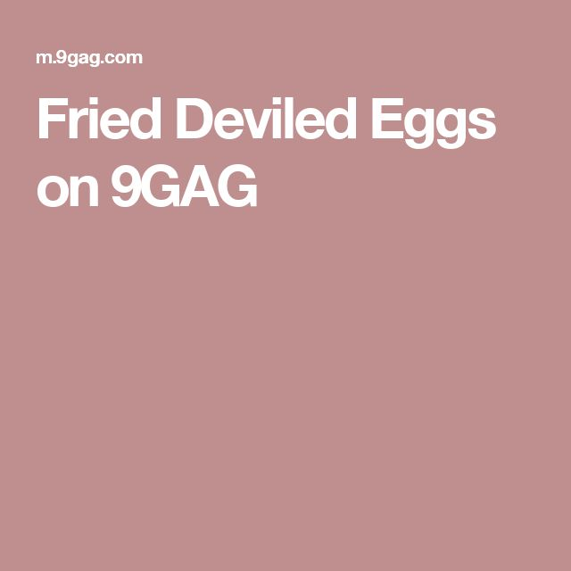 Fried Deviled Eggs on 9GAG
