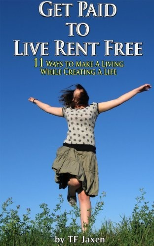 Get Paid To Live Rent Free 11 Ways To Make A Living