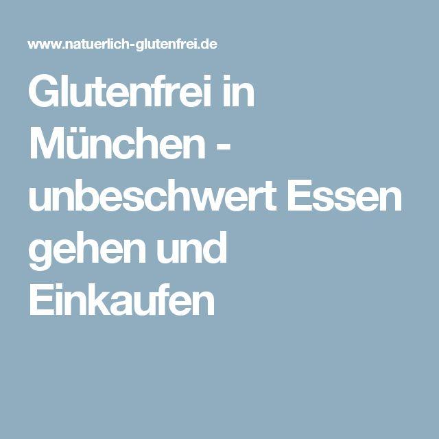 Glutenfrei in München - unbeschwert Essen gehen und Einkaufen