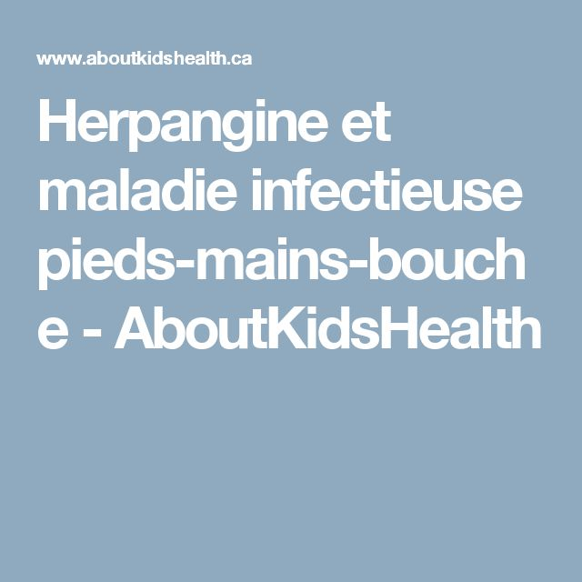 Herpangine et maladie infectieuse pieds-mains-bouche - AboutKidsHealth