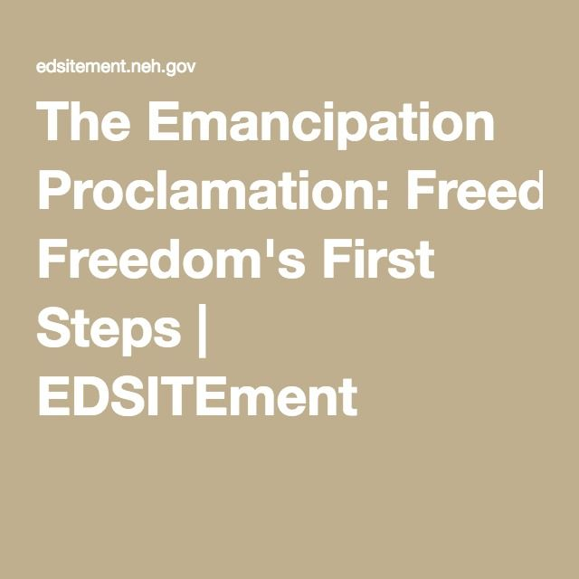 The Emancipation Proclamation: Freedom's First Steps | EDSITEment