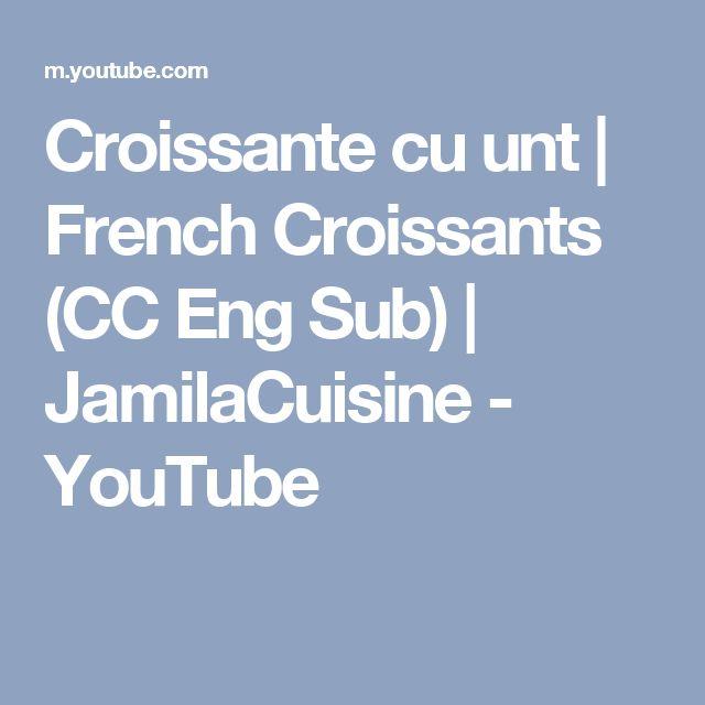 Croissante cu unt   French Croissants (CC Eng Sub)   JamilaCuisine - YouTube