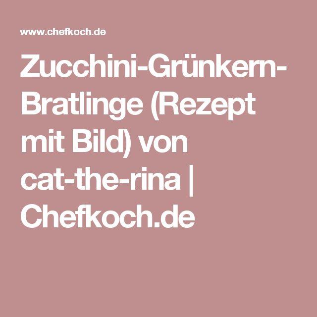Zucchini-Grünkern-Bratlinge (Rezept mit Bild) von cat-the-rina | Chefkoch.de