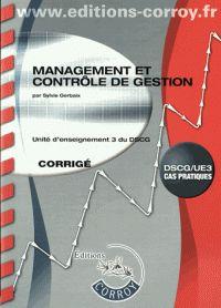 Sylvie Gerbaix - Management et contrôle de gestion UE 3 du DSCG - Corrigé. - Agrandir l'image