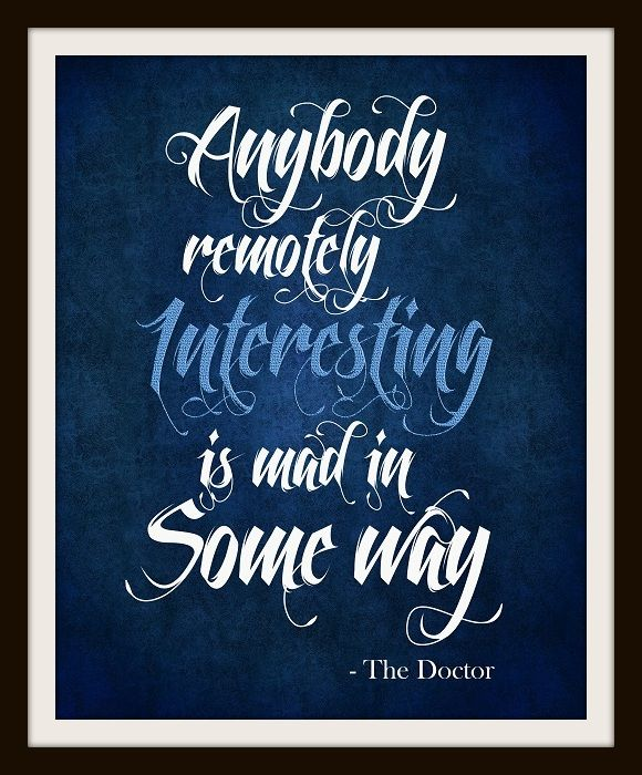 """""""Anybody remotely interesting is mad, in some way or another."""" - 7th Doctor quote ♥♥"""