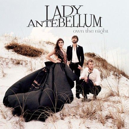 Lady Antebellum *We Own The Night*