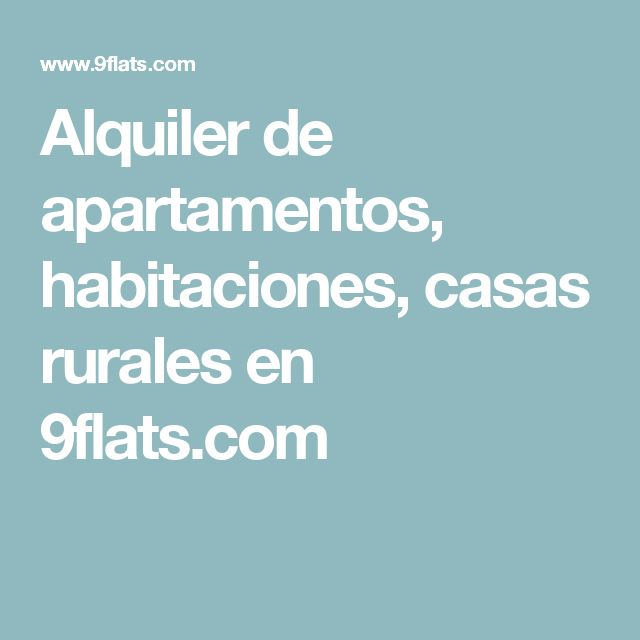 Alquiler de apartamentos, habitaciones, casas rurales en 9flats.com