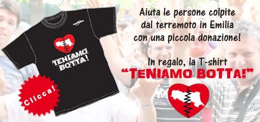 """DONAZIONE MINIMA € 10,00  con in regalo la T-Shirt """"Teniamo Botta!""""   Aiuta le persone colpite dal terremoto in Emilia con un piccolo ma importante gesto!"""