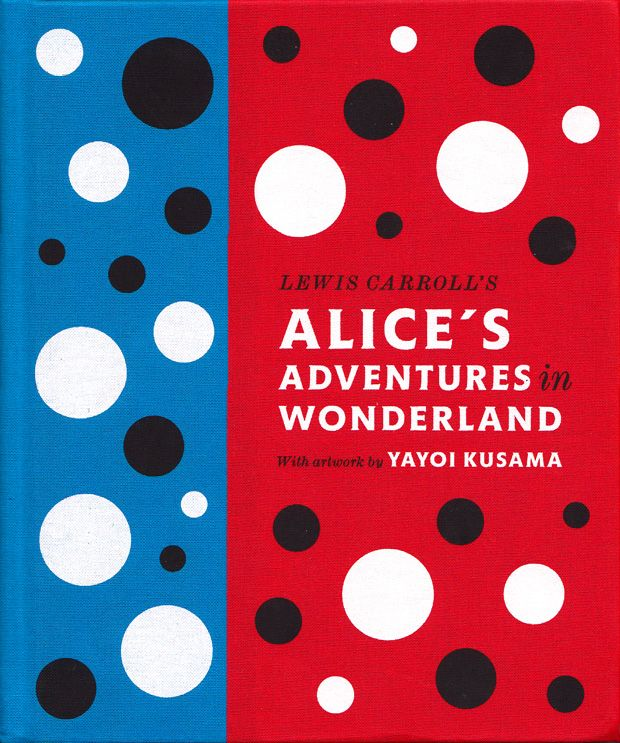 Alice's Adventures in Wonderland AUTHOR Lewis Carroll ILLUSTRATOR Yayoi Kusama PUBLISHER Penguin Books.Alice'S Adventure, Contemporary Artists, Yayoi Kusama Book, Yayoi Kusama Alice, Alice In Wonderland, Book Covers, Penguins Book, Alice Adventure, Children Book