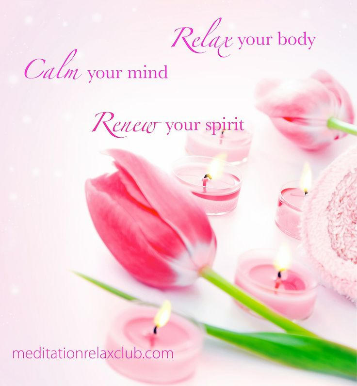 Quotes #meditation Relax Your Body, Calm Your Mind, Renew
