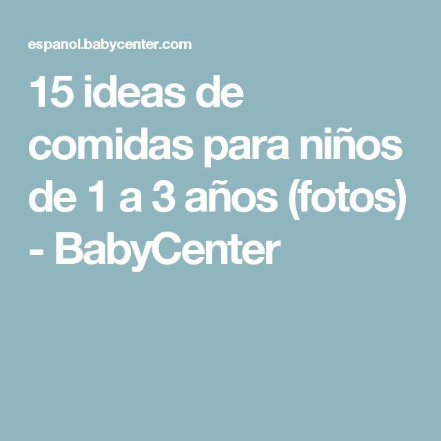 15 ideas de comidas para niños de 1 a 3 años (fotos) - BabyCenter