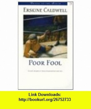 Poor Fool (Voices of the South) (9780807119471) Erskine Caldwell , ISBN-10: 0807119474  , ISBN-13: 978-0807119471 ,  , tutorials , pdf , ebook , torrent , downloads , rapidshare , filesonic , hotfile , megaupload , fileserve