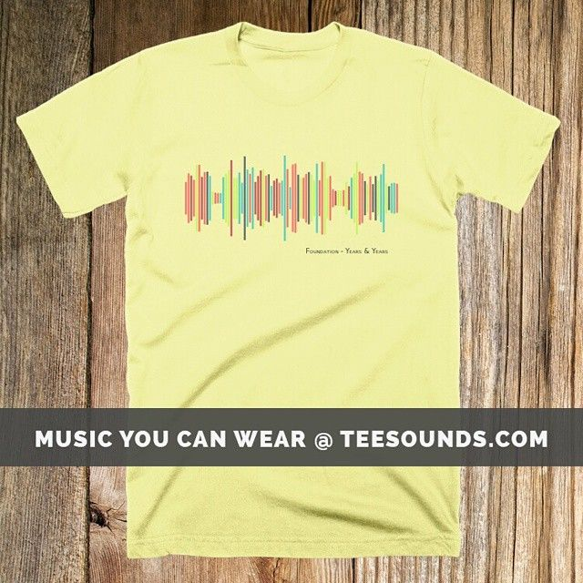 Foundation by Years and Years Design your own @ teesounds.com ONLY $28 WITH FREE WORLDWIDE DELIVERY