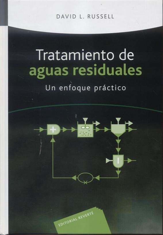 Tratamiento de aguas residuales : un enfoque práctico/ David L. Russell