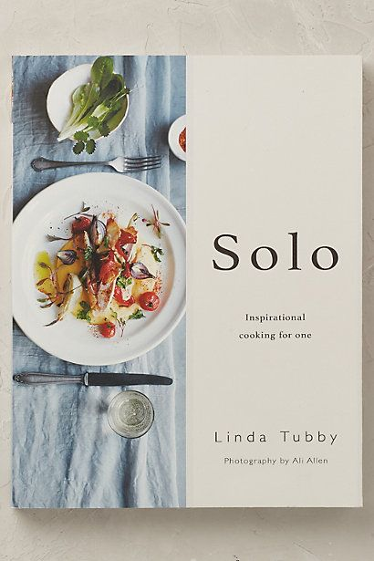 Anthropologie EU Solo: Inspirational Cooking For One