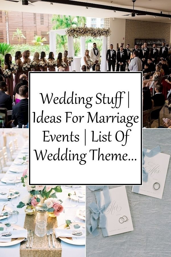 Wedding Stuff Ideas For Marriage Events List Of Wedding Theme Ideas In 2020 Wedding Wedding Planning Marriage