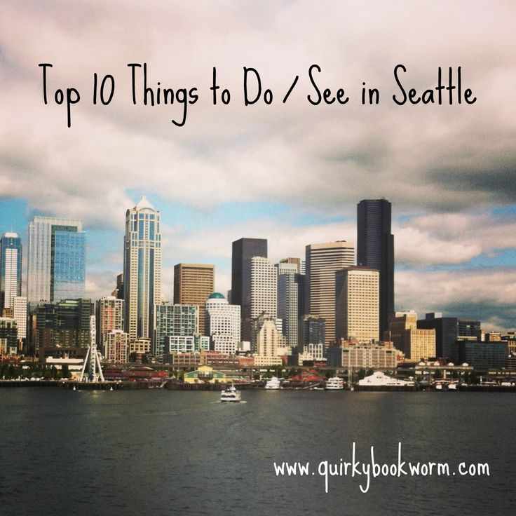 Quirky Bookworm Top Things To Do And See In Seattle Oh The - 10 things to see and do in seattle
