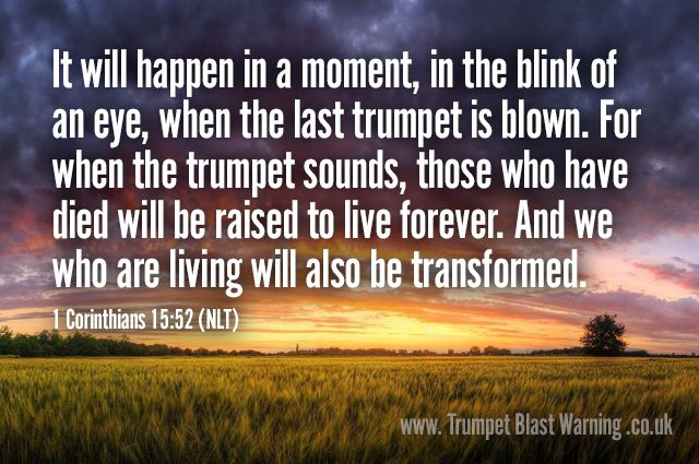 Suddenly at the trumpet sound we will forever be with the Lord!