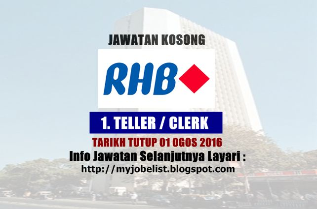 Jawatan Kosong RHB Banking Group - 01 Ogos 2016  Jawatan kosong terkini di RHB Banking Group Julai 2016. Permohonan adalah dipelawa daripada warganegara Malaysia yang berkelayakan untuk mengisi kekosongan jawatan kosong di RHB Banking Group sebagai : 1. TELLER / CLERK  JOB DESCRIPTION  Job Responsibilities:  Attend to customer enquiries over the counter  Acceptance of cash cheque payment and issuance of receipt over the counter  Ensure accurate transaction validation has been performed…