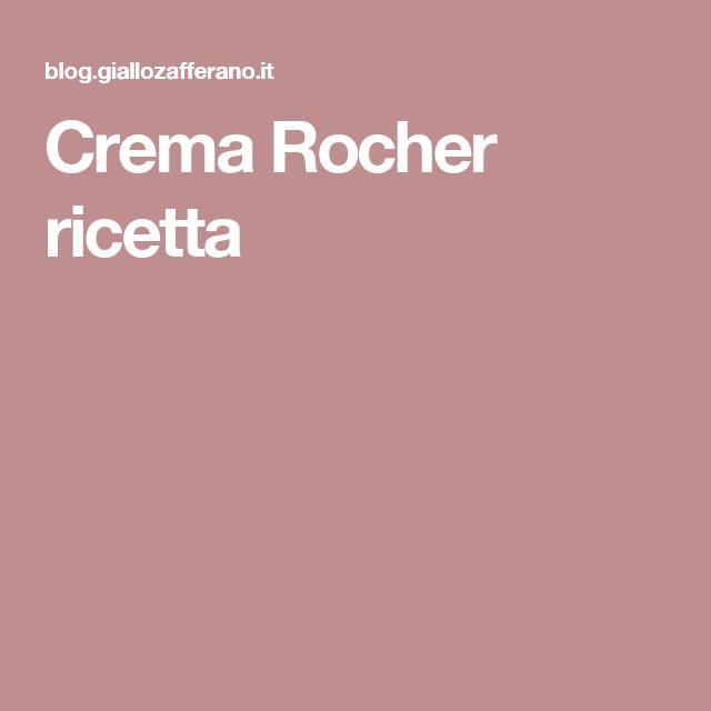 Crema Rocher ricetta