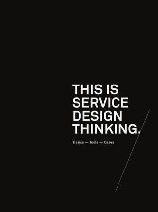 This Is Service Design Thinking - An excellent book !! <3