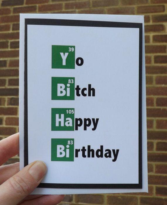 Handmade Breaking bad Yo Bitch Happy Birthday card by Tomandmacy