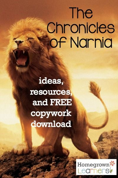 The Chronicles of Narnia -- resources & free copywork http://www.homegrownlearners.com/home/chronicles-of-narnia