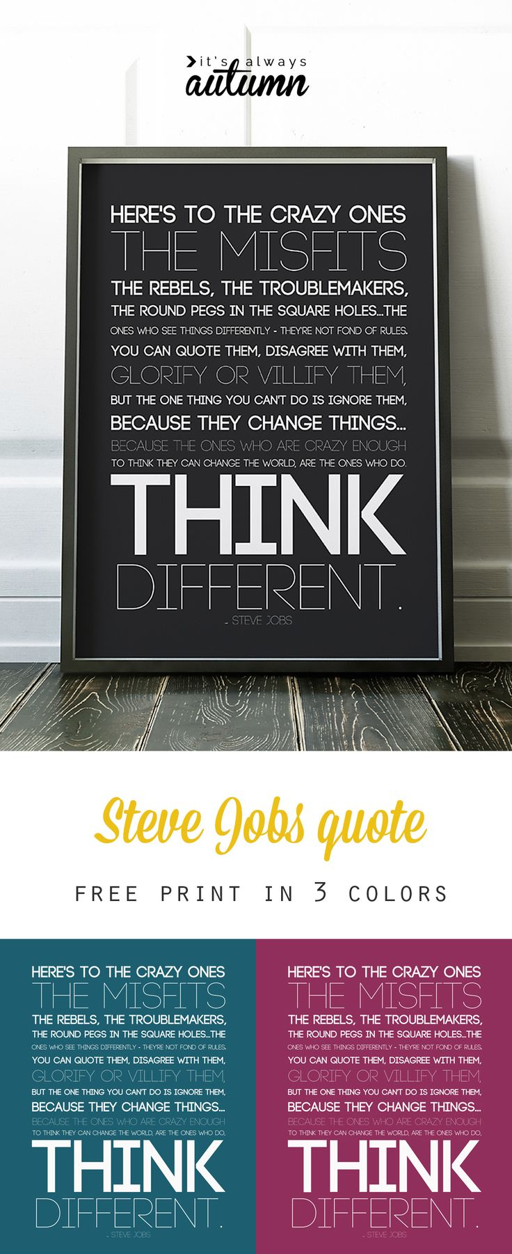 """""""Here's to the crazy ones"""" quote by Steve Jobs art print. Free quote printable in three colors, perfect for teens or dorm room decor."""