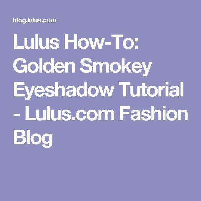 Lulus How-To: Golden Smokey Eyeshadow Tutorial - Lulus.com Fashion Blog