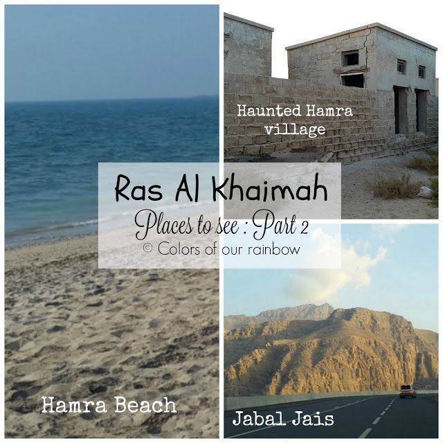 Ras Al Khaimah- Places to visit: AL HAMRA BEACH, HAUNTED VILLAGE, JABAL JAIS