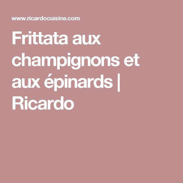 Frittata aux champignons et aux épinards | Ricardo