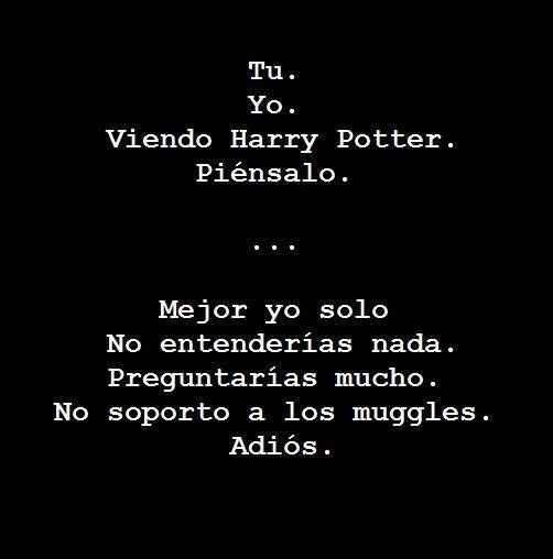 Te pasa cada vez que quieres ver Harry Potter.