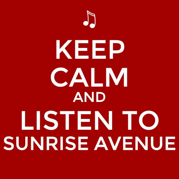 Keep calm and listen to Sunrise Avenue<3 Samu Haber