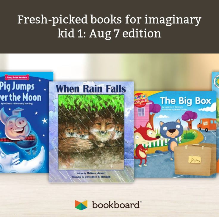 Fresh-picked books for imaginary kid 1: Aug 7 edition