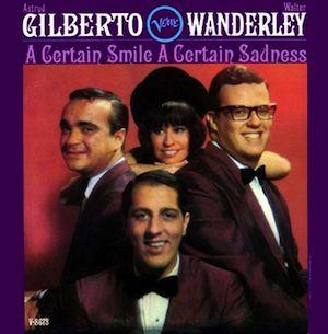 En 1967, Astrud Gilberto au chant s'associe avec Walter Wanderley pour sortir l'album A Certain Smile a Certain Sadness. Walter Wanderley est à l'époque un claviériste assez réputé dont l'originalité est de jouer de l'orgue Hammond avec un effet réverbération...