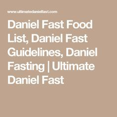 Daniel Fast Food List, Daniel Fast Guidelines, Daniel Fasting | Ultimate Daniel Fast