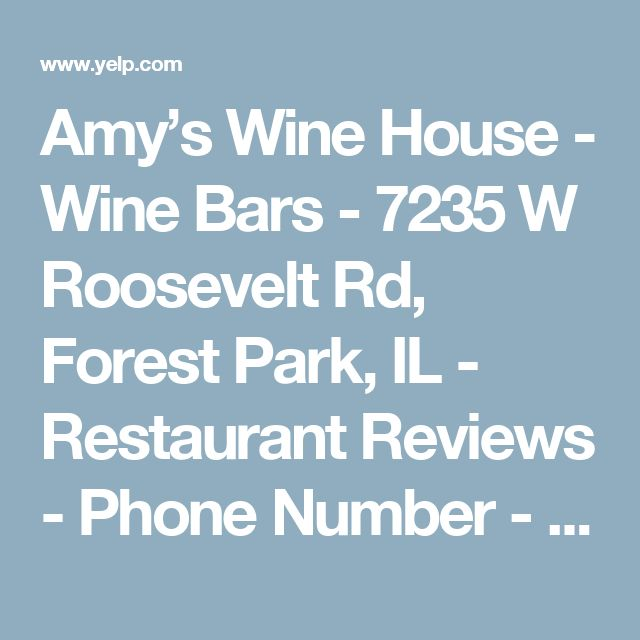Amy's Wine House - Wine Bars - 7235 W Roosevelt Rd, Forest Park, IL - Restaurant Reviews - Phone Number - Yelp