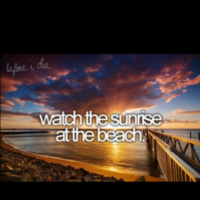 before I die..: 3, At The Beaches, Beaches Sunrises, Beaches Again, Myrtle Beaches, Before I Die, Bucketlist 3, Die Don, Married Buckets Lists